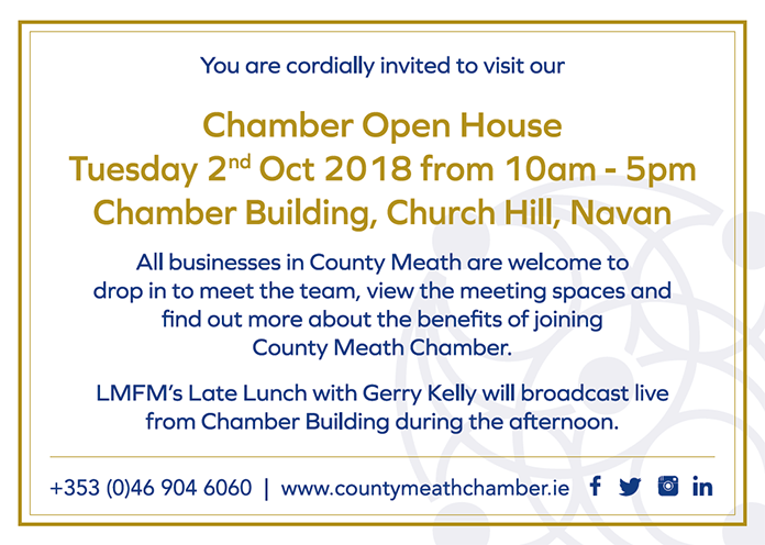County Meath Chamber Launch Day.  Businesses across the length and breadth of Co. Meath are invited to attend the County Meath Chamber Open Day & Official Launch from 10am to 5pm on Tuesday October 2nd in the Chamber Building, Church Hill, Navan.