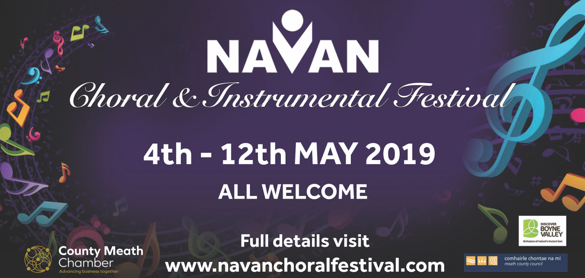 Navan Choral & Instrumental Festival 4th - 12th May 2019