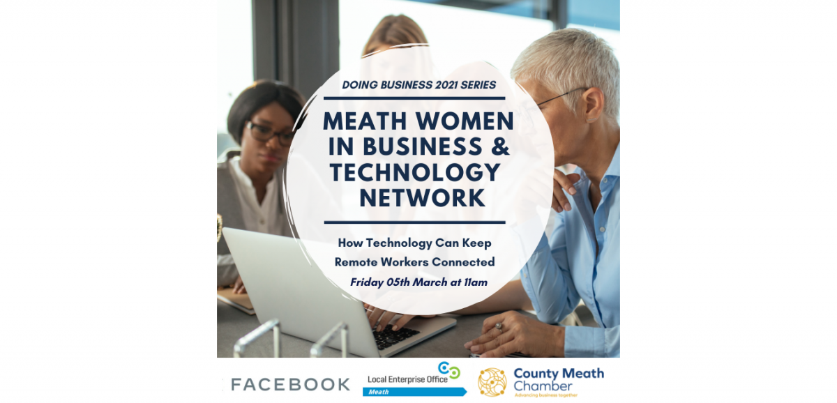 Doing Business 2021 - The Meath Women in Business & Technology Network Meet in March