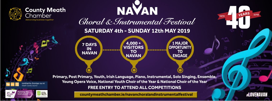 Navan Choral & Instrumental Festival (4th-12th May) – A Major Opportunity to ENGAGE with 4,000+ visitors to Navan.