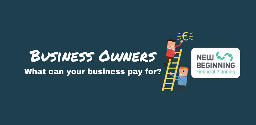 Business Owner - What can your Business Pay For?