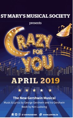 Solstice Arts Centre Navan - St. Mary's Musical Society presents 'Crazy for You', the high energy comedy full of mistaken identity, plot twists, fabulous dance numbers and classic Gershwin music, tells the story of Bobby Child, a well-to-do 1930s playboy